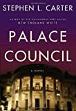 Palace Council (Elm Harbor, Book 3) (0307266583) by Carter, Stephen L.