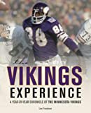 The Vikings Experience: A Year-by-Year Chronicle of the Minnesota Vikings