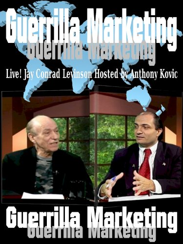 Guerrilla Marketing Jay Conrad Levinson Live Hosted by Anthony Kovic