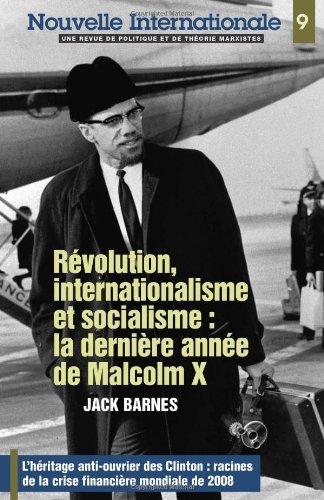 Nouvelle Internationale no 9; Révolution, internationalisme et socialisme : la derničre année de Malcolm X (French Edition)