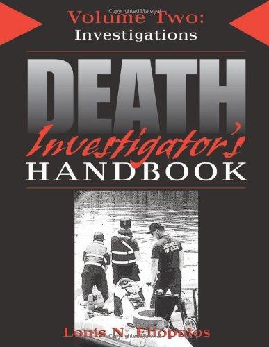 Death Investigator'S Handbook, Vol. 2: Investigations