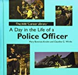 img - for A Day in the Life of a Police Officer (Kids' Career Library) book / textbook / text book