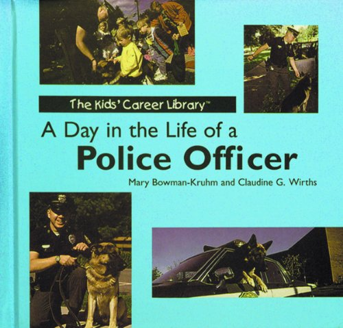 A Day in the Life of a Police Officer (Kids Career Library)