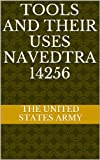 img - for Tools and Their Uses NAVEDTRA 14256 book / textbook / text book