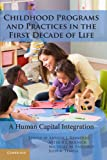 img - for Childhood Programs and Practices in the First Decade of Life: A Human Capital Integration book / textbook / text book