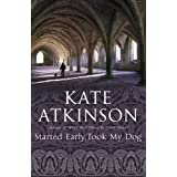 Started Early, Took My Dog (Jackson Brodie)by Kate Atkinson