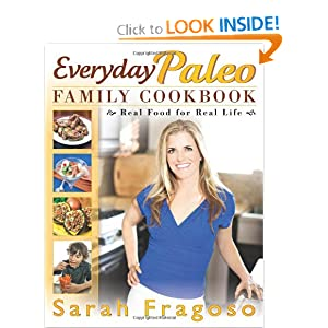 Everyday Paleo Family Cookbook: Real Food for Real Life [Paperback]