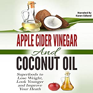 Apple Cider Vinegar and Coconut Oil Audiobook