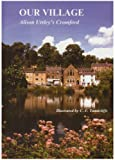 Our Village: Alison Uttley's Cromford Alison Uttley