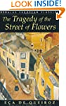 The Tragedy of the Street of Flowers...