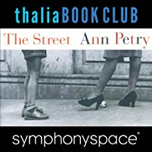 Thalia Book Club: The Street by Ann Petry Speech by Ann Petry Narrated by  Sapphire, Sharifa Rhodes- Pitts, Sonia Manzano, Roslyn Ruff