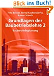 Grundlagen der Baubetriebslehre 2: Ba...