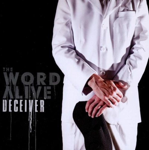 Deceiver by The Word Alive (2010-08-31)