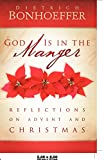 img - for God Is in the Manger: Reflections on Advent and Christmas book / textbook / text book