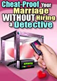 Cheat-proof Your Marriage Without Hiring A Detective.