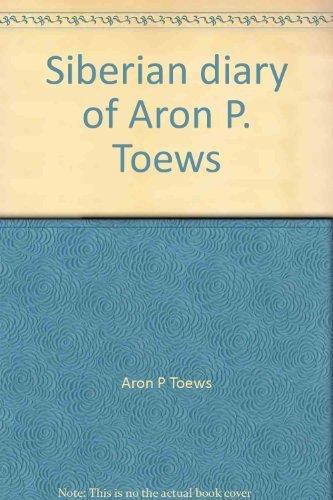 siberian-diary-of-aron-p-toews