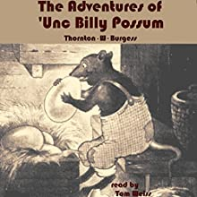 The Adventures of Unc' Billy Possum Audiobook by Thornton W. Burgess Narrated by Tom S. Weiss