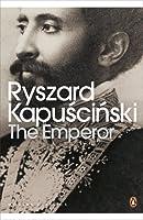 The Emperor: Downfall of an Autocrat (Penguin Classics)