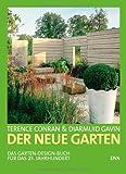 Der neue Garten: Das Garten-Design-Buch für das 21. Jahrhundert