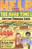 img - for Help for The Hard Times: Getting Through Loss book / textbook / text book