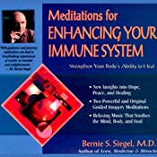 Meditations for Enhancing Your Immune System: Strengthen Your Body's Ability to Heal | [Bernie S. Siegel]