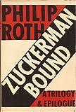 Zuckerman Bound: The Ghost Writer, Zuckerman Unbound, the Anatomy Lesson, Epilogue : The Prague Orgy Philip Roth