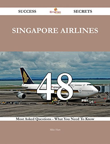 singapore-airlines-48-success-secrets-48-most-asked-questions-on-singapore-airlines-what-you-need-to