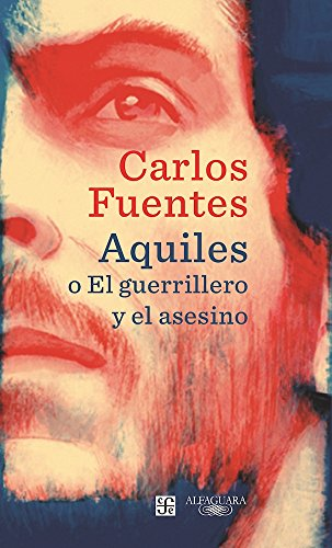 Aquiles o el guerrillero y el asesino (Achilles or The Warrior and the Murderer) (Spanish Edition)