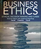 Business Ethics: Business Decision Making and Cases (7e with Additional Readings)