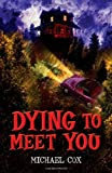 Dying to Meet You (Black Cats) (0713685735) by Cox, Michael