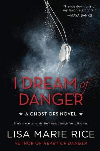 Image of I Dream of Danger: A Ghost Ops Novel (Ghost Ops Novels)