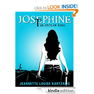 Kindle Daily Deal: Josephine the Outlaw King, by Jeannette Louise Kantzalis. Publication Date: September 23, 2011