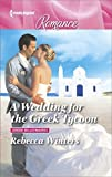 A Wedding for the Greek Tycoon (Greek Billionaires)