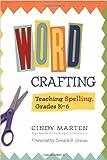 Word Crafting: Teaching Spelling in Grades K-6