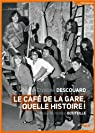 Le Café de la Gare, quelle histoire ! par Descouard