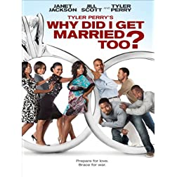 Tyler Perry's Why Did I Get Married Too?