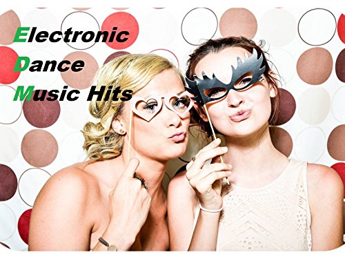 Electronic Dance Music Hits on Amazon Prime Instant Video UK