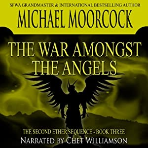 The War Amongst the Angels | [Michael Moorcock]