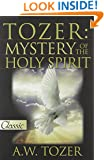 Tozer: Mystery of the Holy Spirit (Pure Gold Classics)