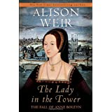 The Lady in the Tower: The Fall of Anne Boleyn ~ Alison Weir