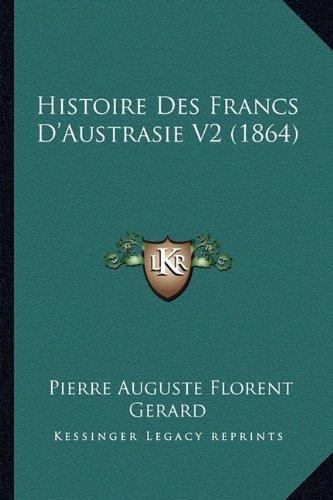 Histoire Des Francs D'Austrasie V2 (1864)