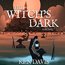 The Witch's Dark (The Demons of Salem Book 1) (       UNABRIDGED) by Ken Davis Narrated by Jim Wentland