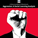 A Macat Analysis of Albert Bandura's Aggression: A Social Learning Analysis | Jacqueline Allan
