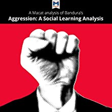 A Macat Analysis of Albert Bandura's Aggression: A Social Learning Analysis Audiobook by Jacqueline Allan Narrated by  Macat.com