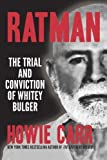 Ratman: The Trial and Conviction of Whitey Bulger by Carr, Howie (2013) Hardcover