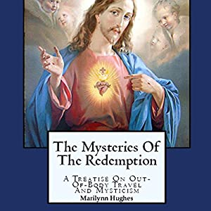 The Mysteries of the Redemption: A Treatise on Out-of-Body Travel and Mysticism Audiobook