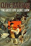 The Great and Secret Show (000223453X) by Barker, Clive
