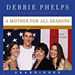 A Mother for All Seasons | Debbie Phelps