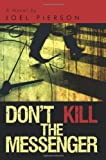 img - for Don't Kill the Messenger: A Novel book / textbook / text book