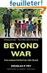 Beyond War: The Human Potential for P...